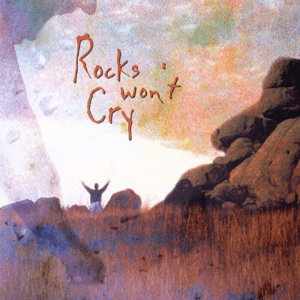 Rocks Won't Cry